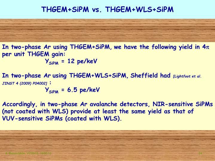 THGEM+SiPM vs. THGEM+WLS+SiPM