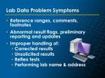 lab data problem symptoms