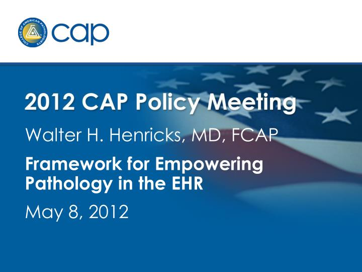 Walter H. Henricks, MD, FCAP