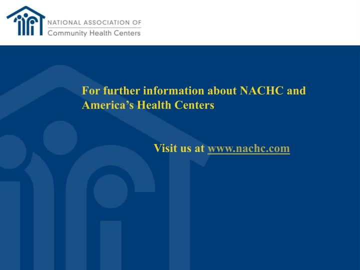 For further information about NACHC and America's Health Centers