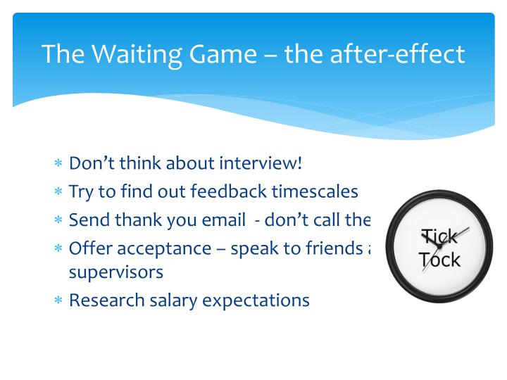 The Waiting Game – the after-effect