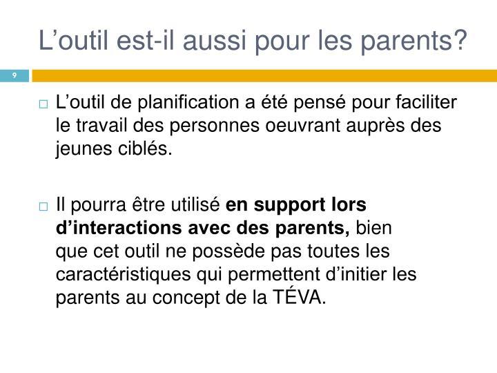 L'outil est-il aussi pour les parents?