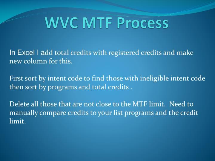 WVC MTF Process