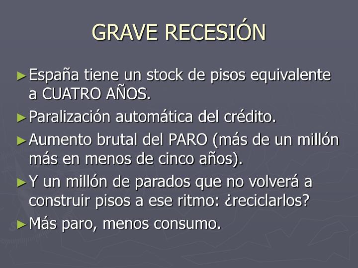 GRAVE RECESIÓN