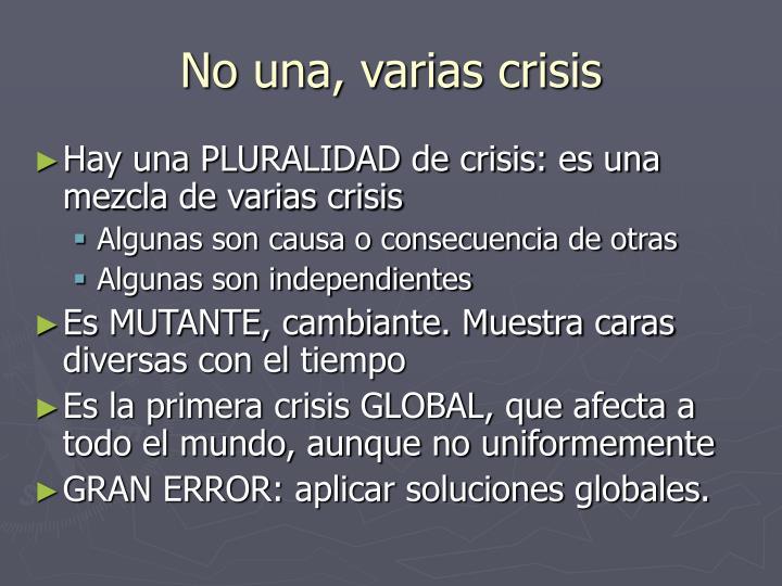 No una, varias crisis