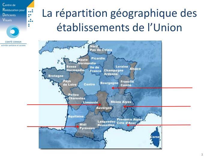 La répartition géographique des établissements de l'Union