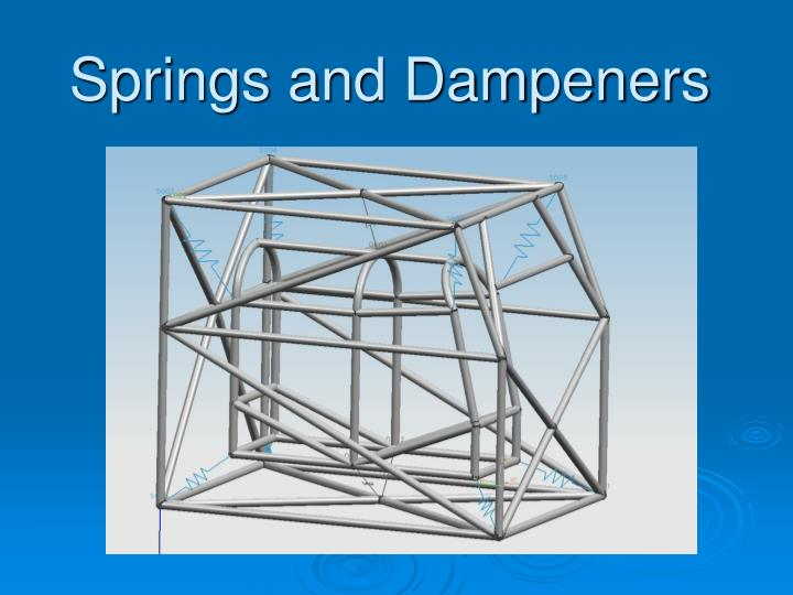 Springs and Dampeners