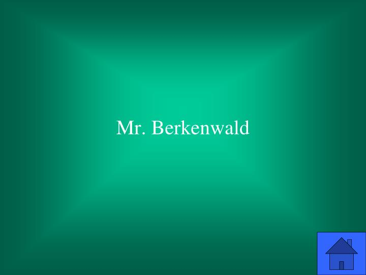 Mr. Berkenwald