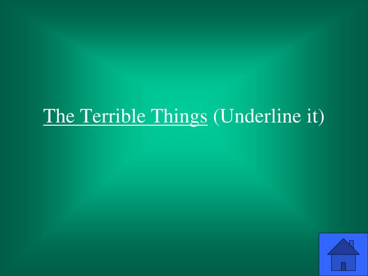 The Terrible Things