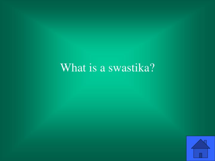 What is a swastika?
