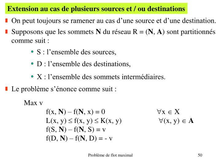 Extension au cas de plusieurs sources et / ou destinations