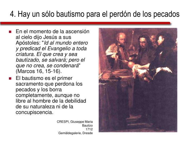 4. Hay un sólo bautismo para el perdón de los pecados
