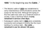 1866 in the beginning was the cable