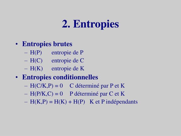 2. Entropies