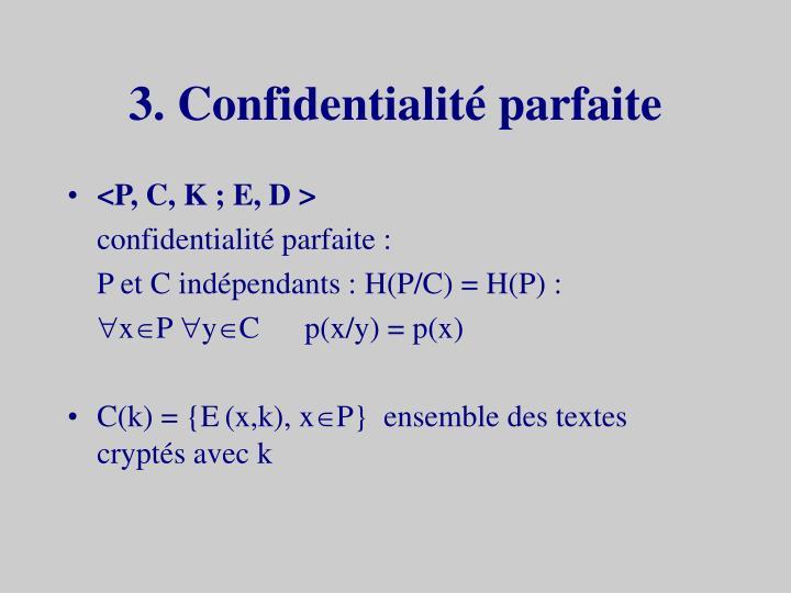 3. Confidentialité parfaite