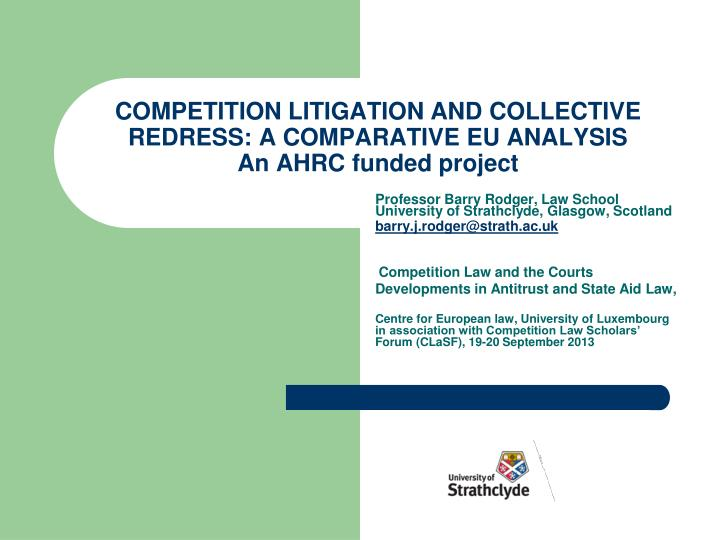 competition litigation and collective redress a comparative eu analysis an ahrc funded project