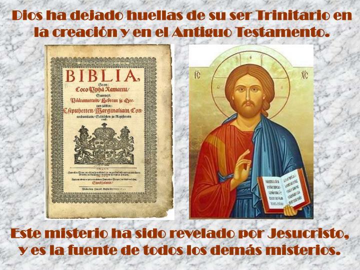 Dios ha dejado huellas de su ser Trinitario en la creación y en el Antiguo Testamento.