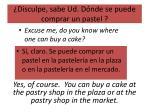 disculpe sabe ud d nde se puede comprar un pastel