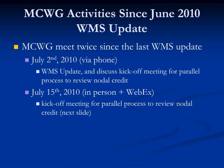 MCWG Activities Since June 2010 WMS Update