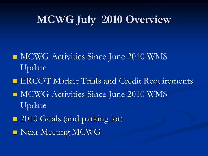 Mcwg july 2010 overview