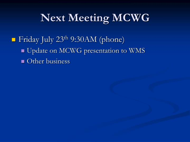 Next Meeting MCWG