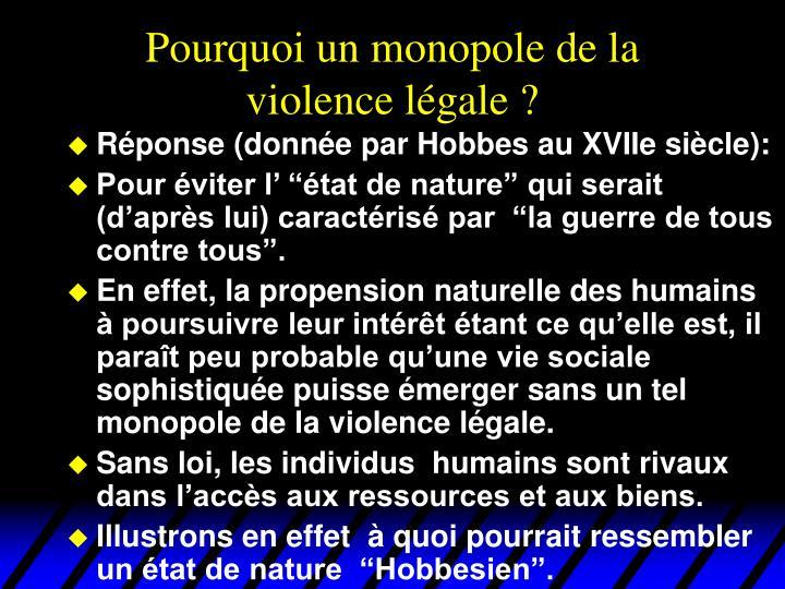 Pourquoi un monopole de la violence légale ?