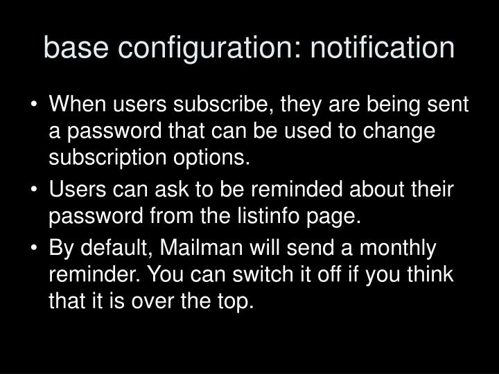 base configuration: notification