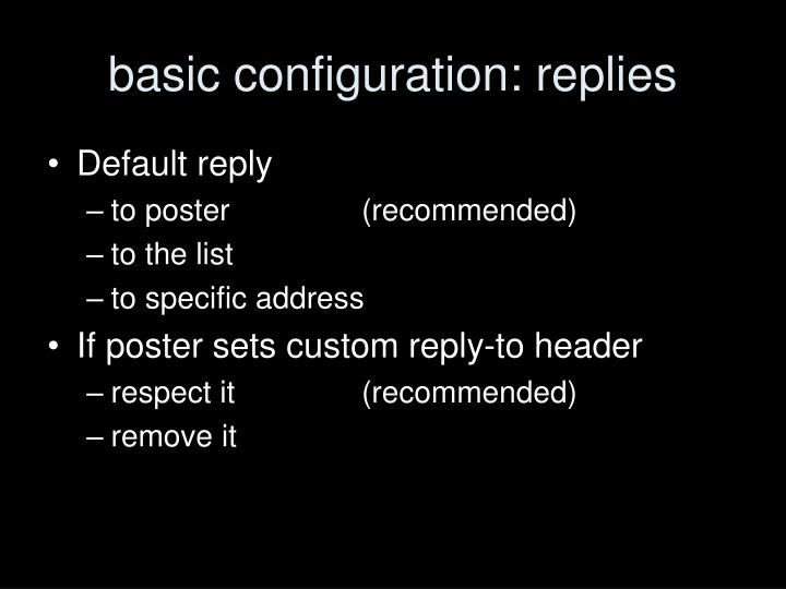 basic configuration: replies