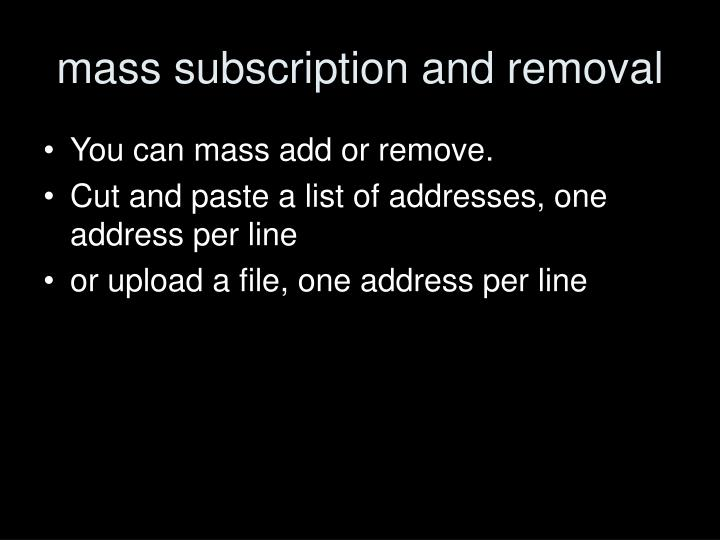 mass subscription and removal