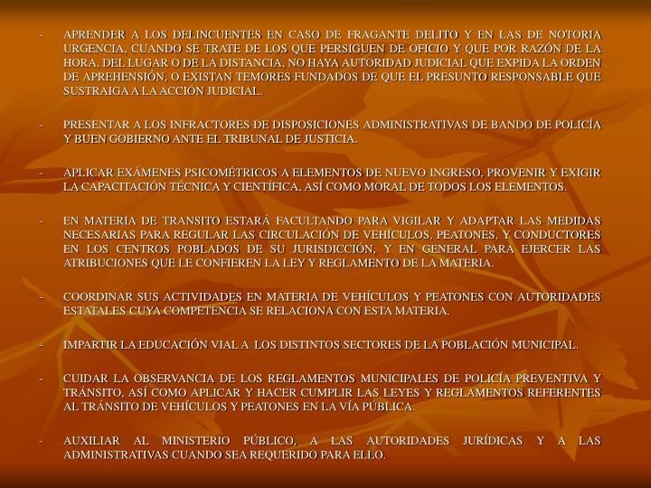 -APRENDER A LOS DELINCUENTES EN CASO DE FRAGANTE DELITO Y EN LAS DE NOTORIA URGENCIA, CUANDO SE TRATE DE LOS QUE PERSIGUEN DE OFICIO Y QUE POR RAZÓN DE LA HORA, DEL LUGAR O DE LA DISTANCIA, NO HAYA AUTORIDAD JUDICIAL QUE EXPIDA LA ORDEN DE APREHENSIÓN, O EXISTAN TEMORES FUNDADOS DE QUE EL PRESUNTO RESPONSABLE QUE SUSTRAIGA A LA ACCIÓN JUDICIAL.