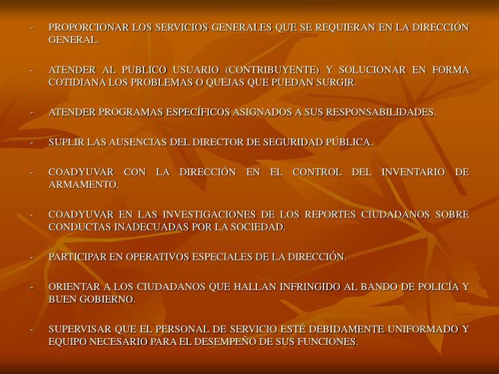 -PROPORCIONAR LOS SERVICIOS GENERALES QUE SE REQUIERAN EN LA DIRECCIÓN GENERAL.