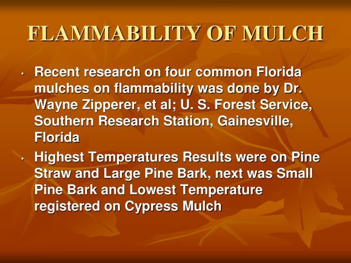 FLAMMABILITY OF MULCH