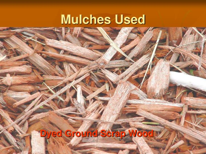Mulches Used