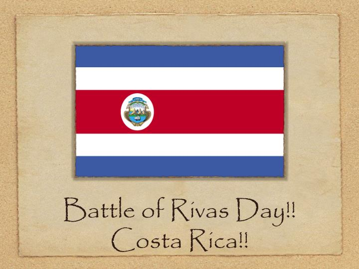 Battle of rivas day costa rica