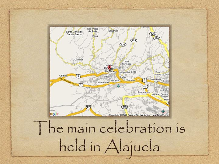 The main celebration is held in Alajuela