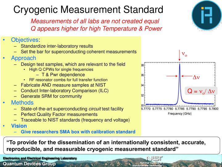 Cryogenic Measurement Standard