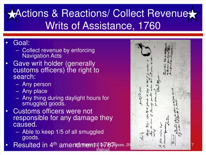 Actions & Reactions/ Collect Revenue: Writs of Assistance, 1760