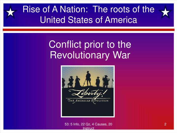Rise of A Nation:  The roots of the United States of America