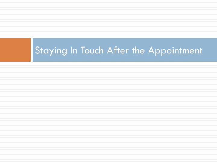 Staying In Touch After the Appointment