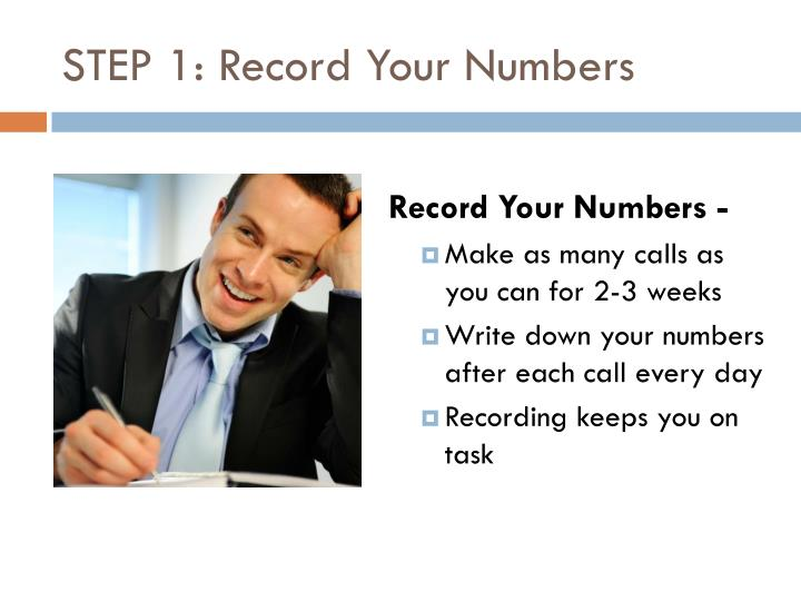 STEP 1: Record Your Numbers