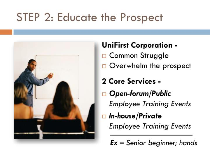 STEP 2: Educate the Prospect
