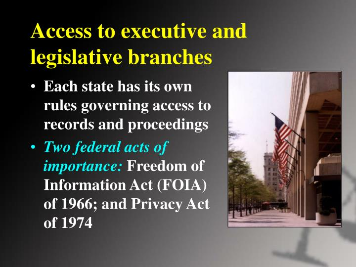 Access to executive and legislative branches