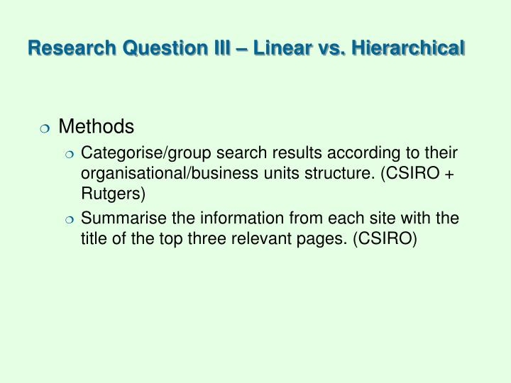 Research Question III – Linear vs. Hierarchical