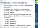 problemas com o pipelining