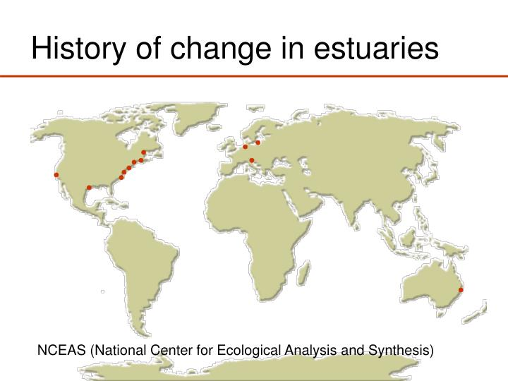 History of change in estuaries
