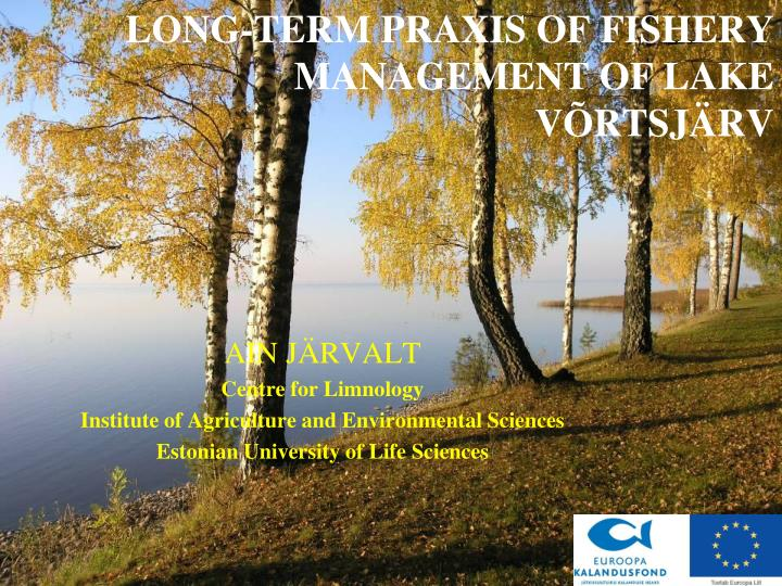 LONG-TERM PRAXIS OF FISHERY MANAGEMENT OF LAKE