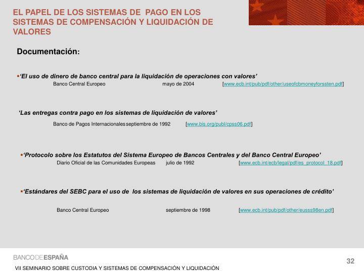 EL PAPEL DE LOS SISTEMAS DE  PAGO EN LOS SISTEMAS DE COMPENSACIÓN Y LIQUIDACIÓN DE VALORES
