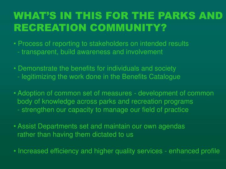 WHAT'S IN THIS FOR THE PARKS AND RECREATION COMMUNITY?