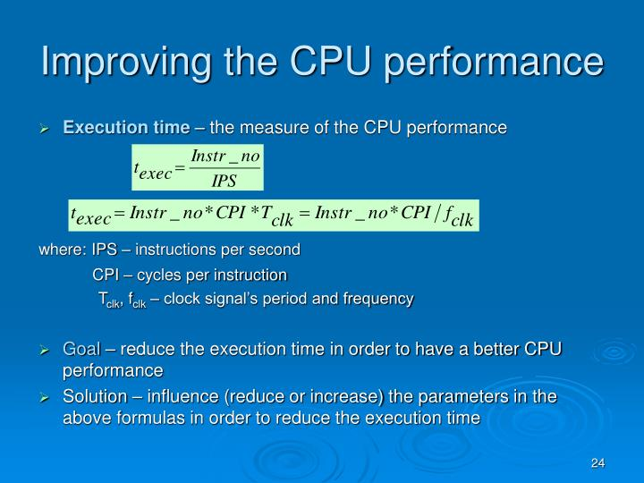Improving the CPU performance