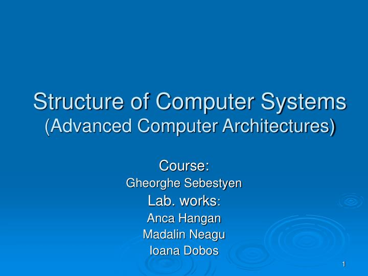 Structure of computer systems advanced computer architectures